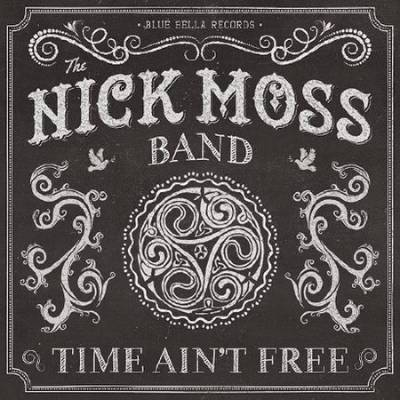 скриншот к The Nick Moss Band - Time Aint Free (2014)